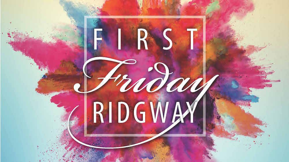 First Friday Ridgway CO Arts & Entertainment